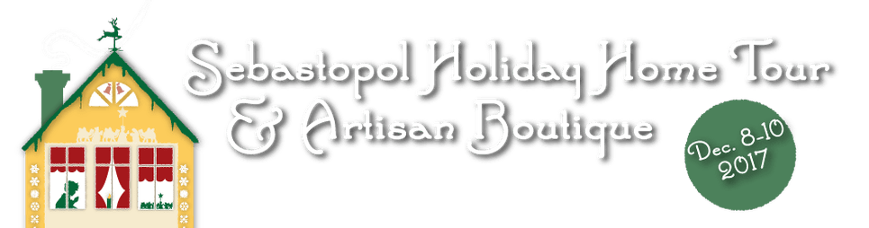 Sebastopol Holiday Home Tour and Artisan Boutique - December 8-10, 2017